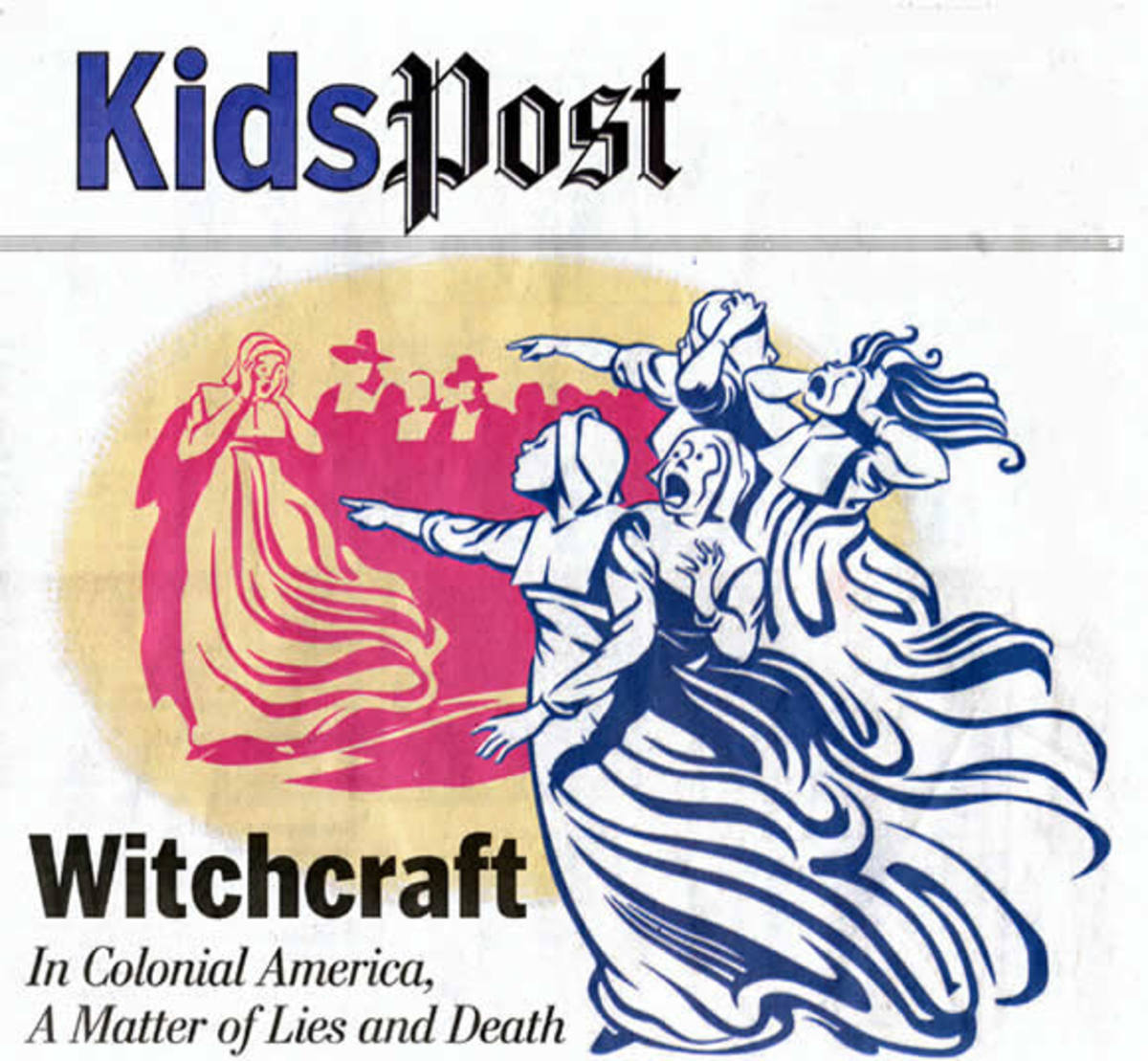 "A generic scene of the ""afflicted"" girls in Salem Village accusing a woman of witchcraft. Source: Washington Post, KidsPost section, October 31, 2001. Artist; Steve McCracken. © Washington Post."