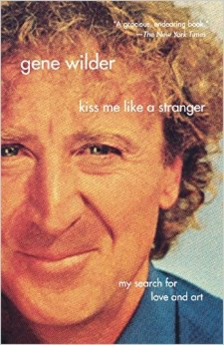 "Actor Gene Wilder's life story is told in the pages of ""Kiss Me Like a Stranger."""