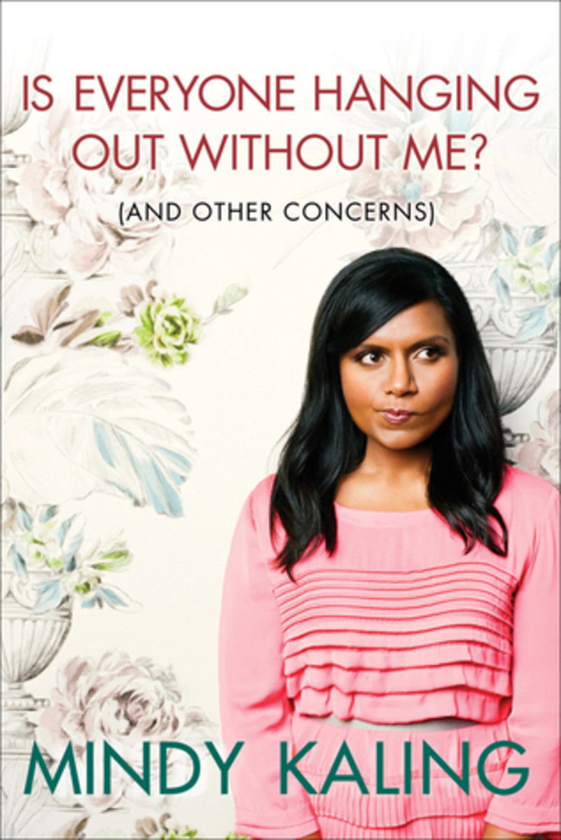 "Mindy Kaling uses self-consciousness to a hysterical advantage in both the text and title of her book: ""Is Everyone Hanging Out Without Me..."""
