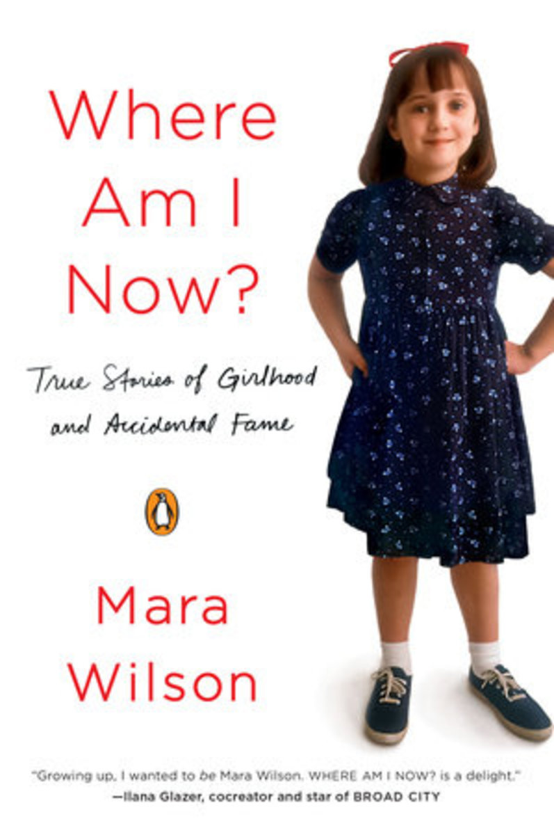 "The decision to put a picture of young Mara Wilson on the front of the book and grown Mara Wilson on the back of the book was a genius move by the publishers of ""Where Am I Now?"""