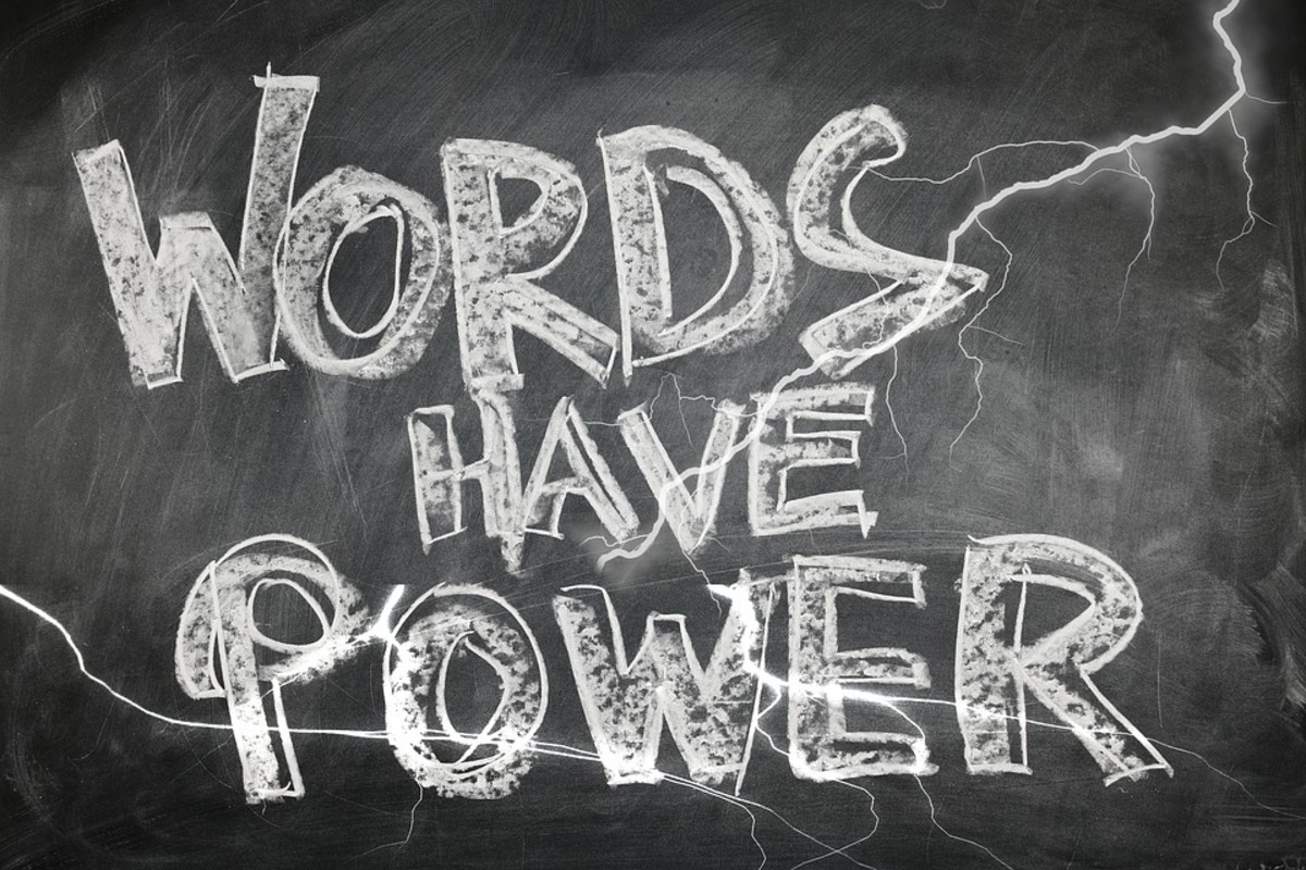 Words are powerful, so learn how to use them!