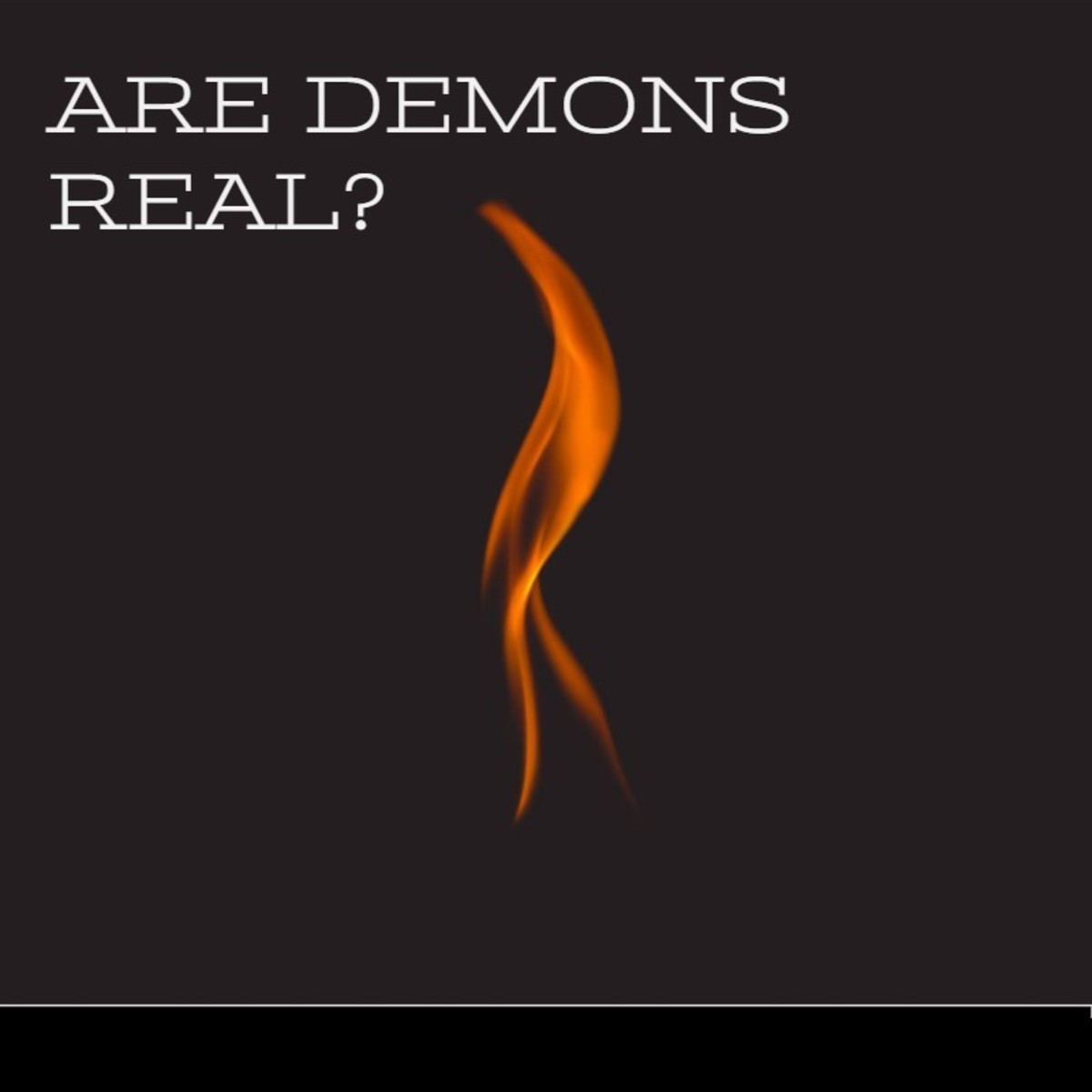 Are Demons Real?