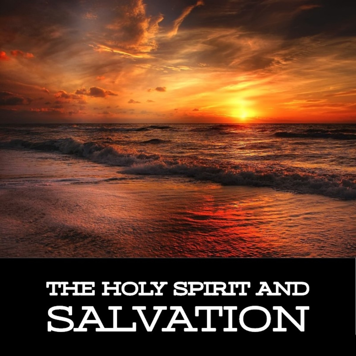 The Holy Spirit and Salvation.