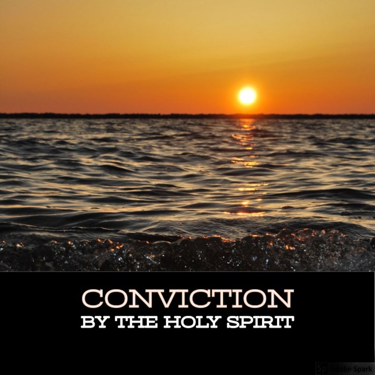 Conviction by the Holy Spirit.