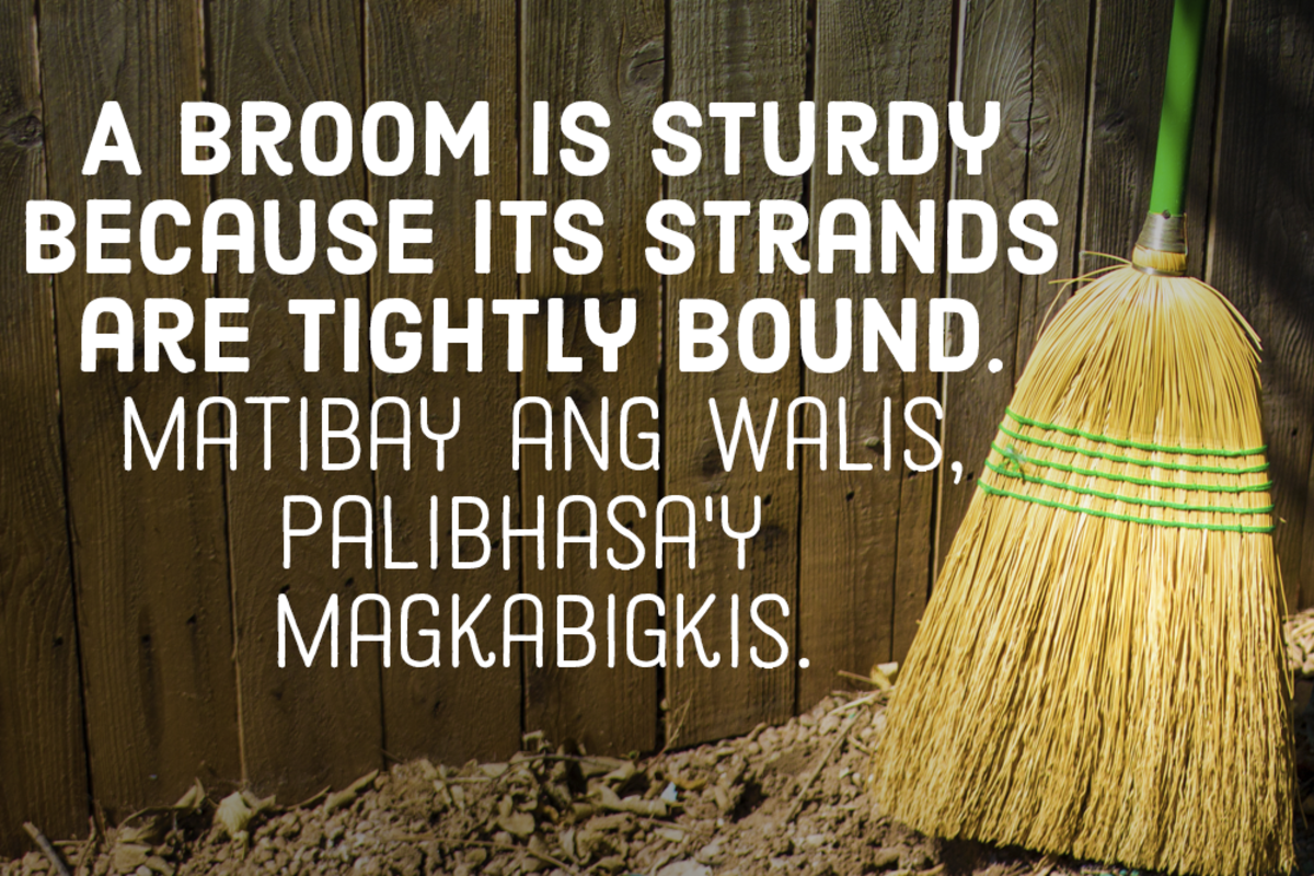 A broom is sturdy because its strands are tightly bound. —Filipino proverb
