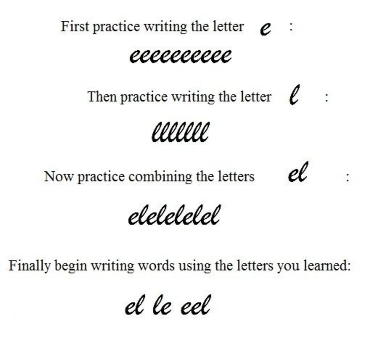 "Writing the letters ""e"" and ""l"" in cursive."