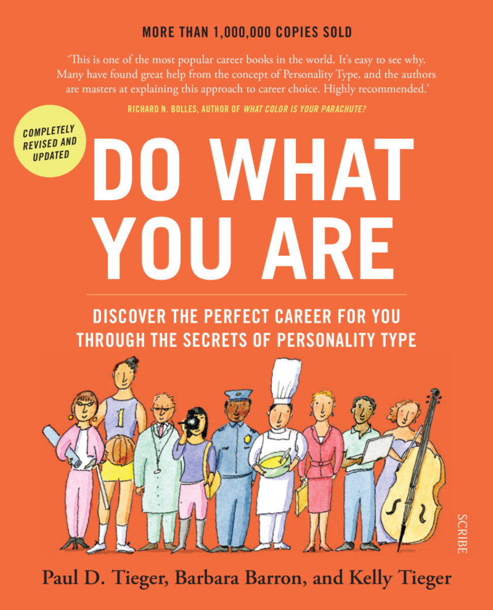 Do What You Are. discover the perfect career for you through the secrets of Personality Type Paul D. Tieger, Barbara Barron, Kelly Tieger.