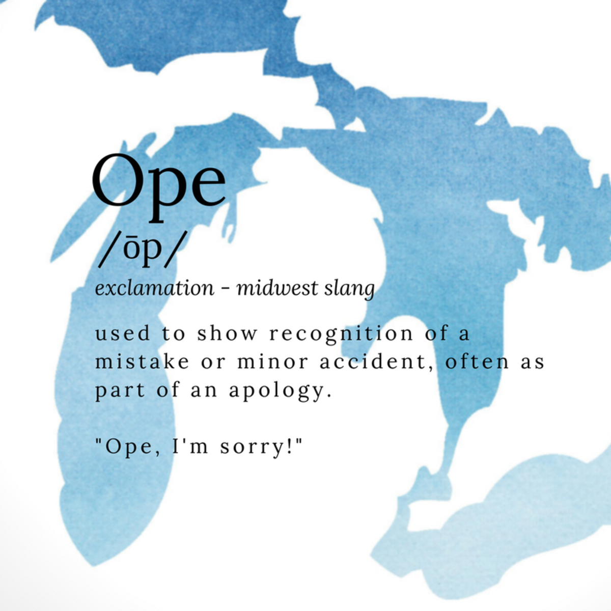 """Ope"" is very much a Midwestern thing"