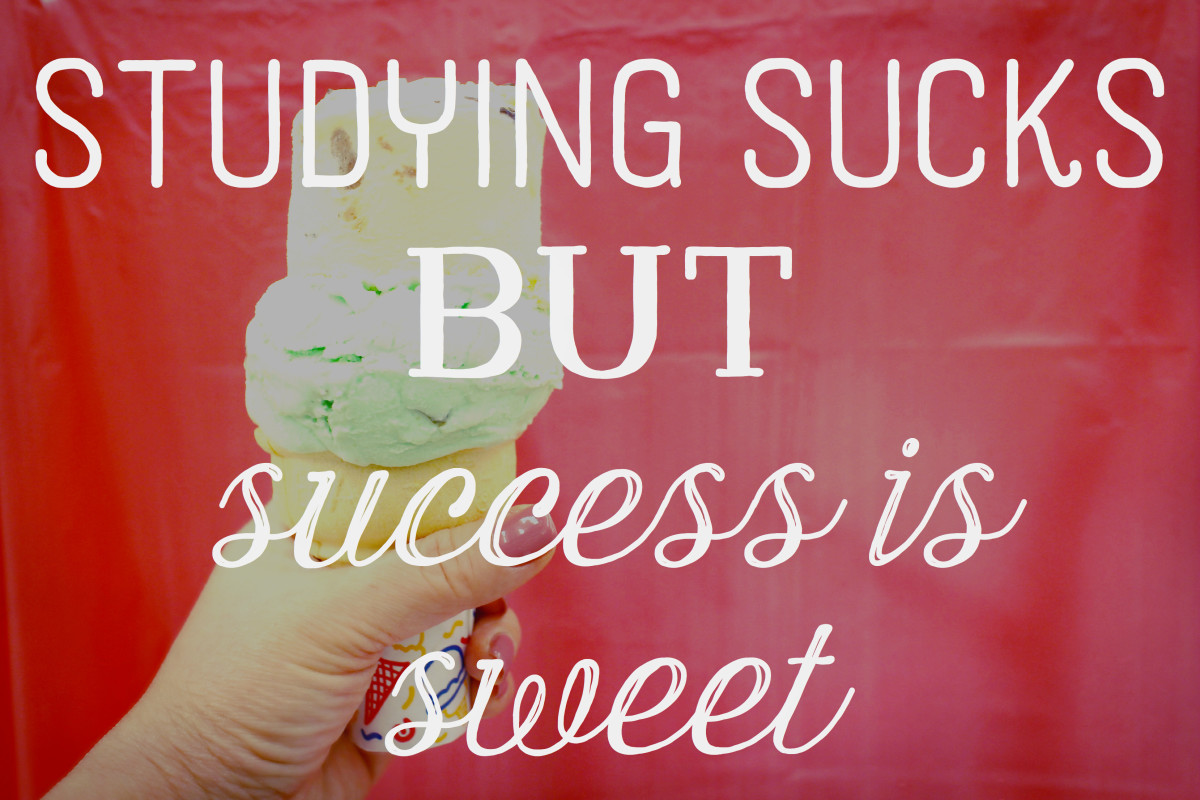 Studying sucks, but success is sweet.