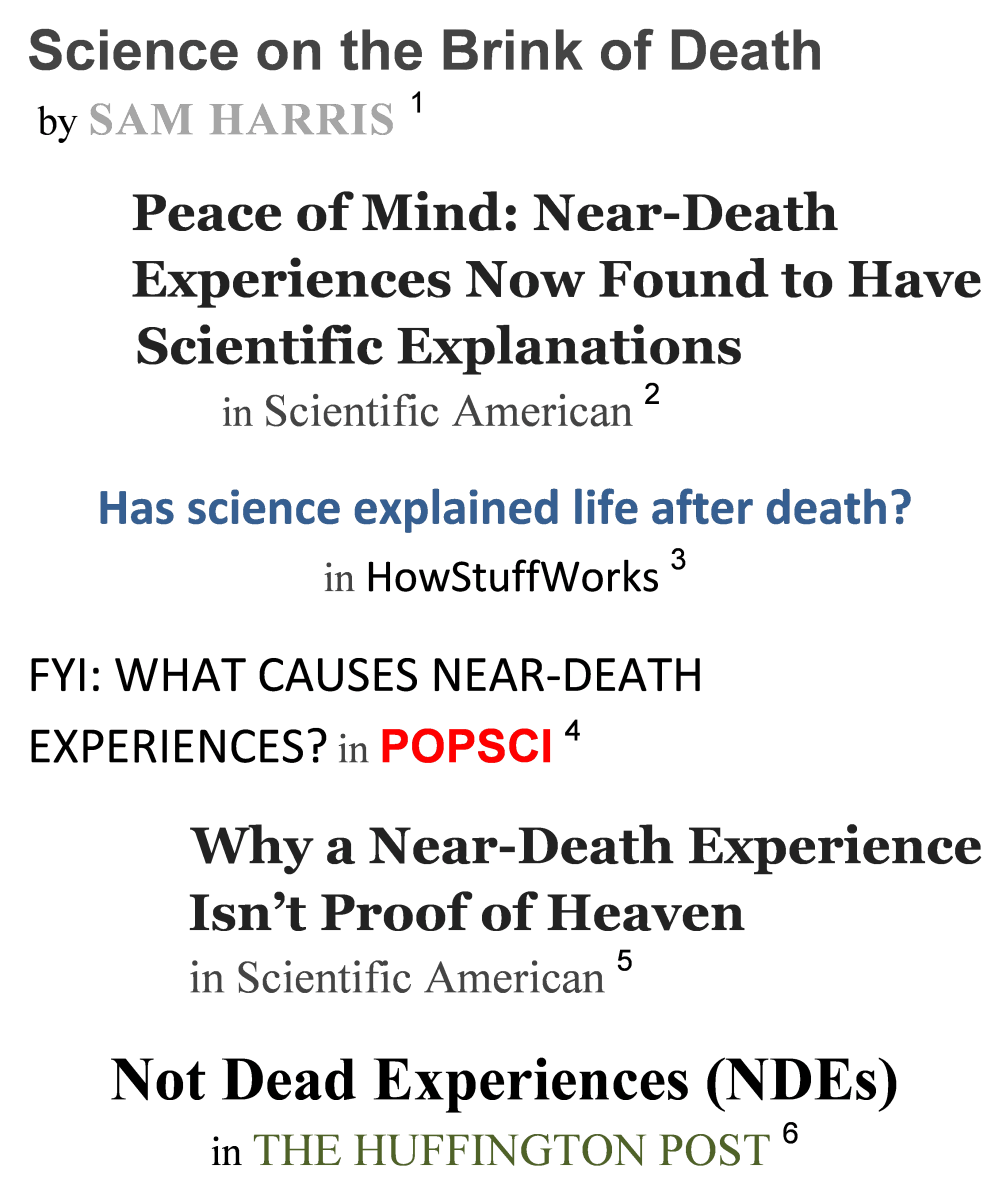 A sample of scientific articles on NDEs seen on the internet. Many claim, based on science, that NDEs provide no evidence of a supernatural heaven.  They do, but it's a natural one..
