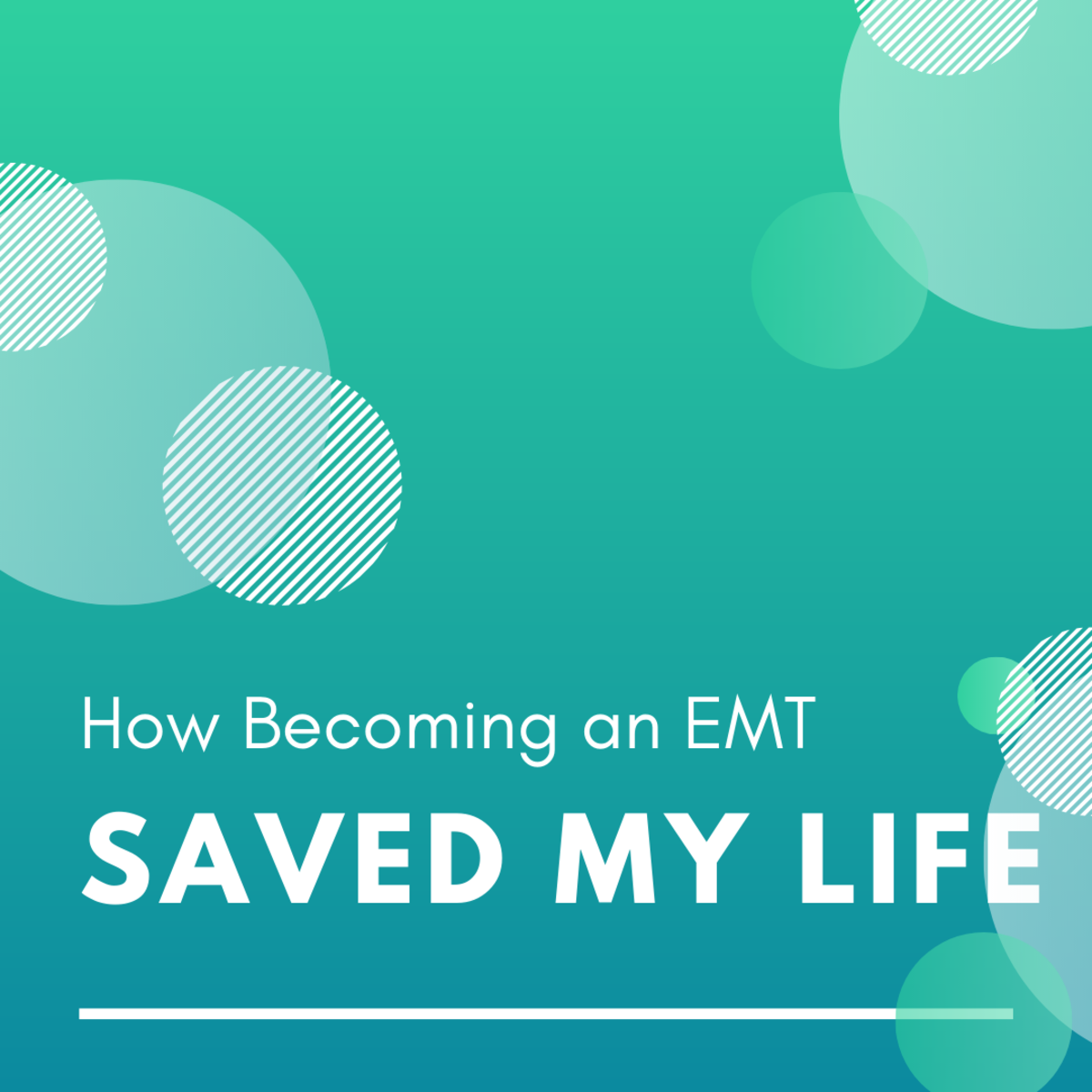 Learn how becoming an EMT brought me stability, prosperity, and clarity.
