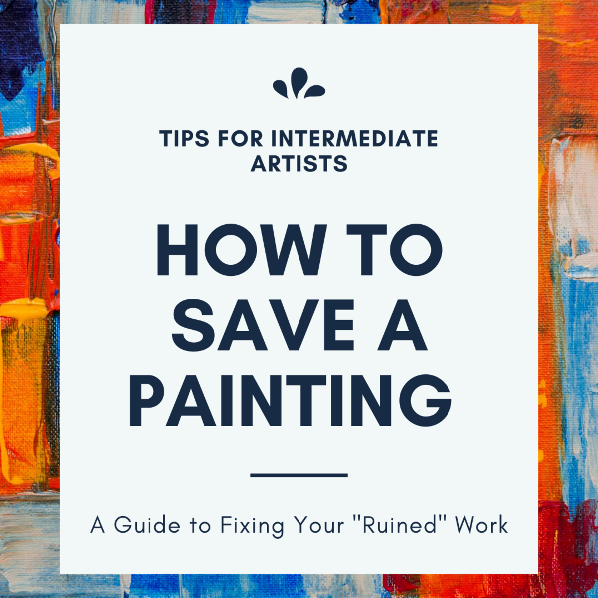 In this guide, I use an example of how I saved a ruined painting of my own.