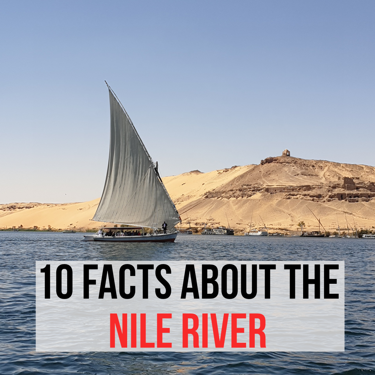 Read on for my 10 facts about the Nile River...