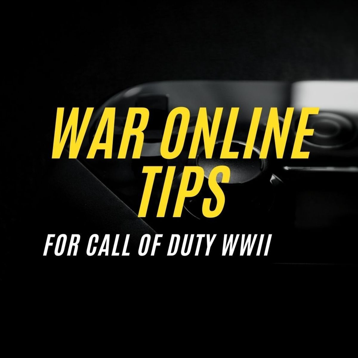 """This guide will cover tips and strategies that will help you have significantly better chances of success while playing War online on """"Call of Duty: World War 2""""."""