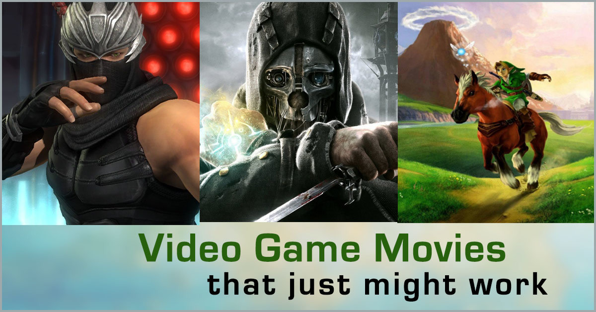 Do you want film adaptations of these video games?