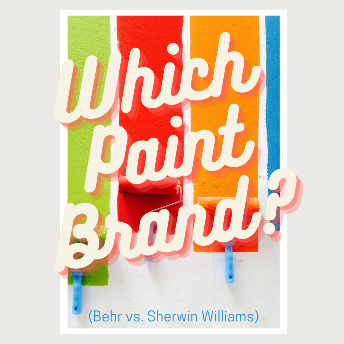 Behr Paint vs. Sherwin Williams: Which One Is Better?
