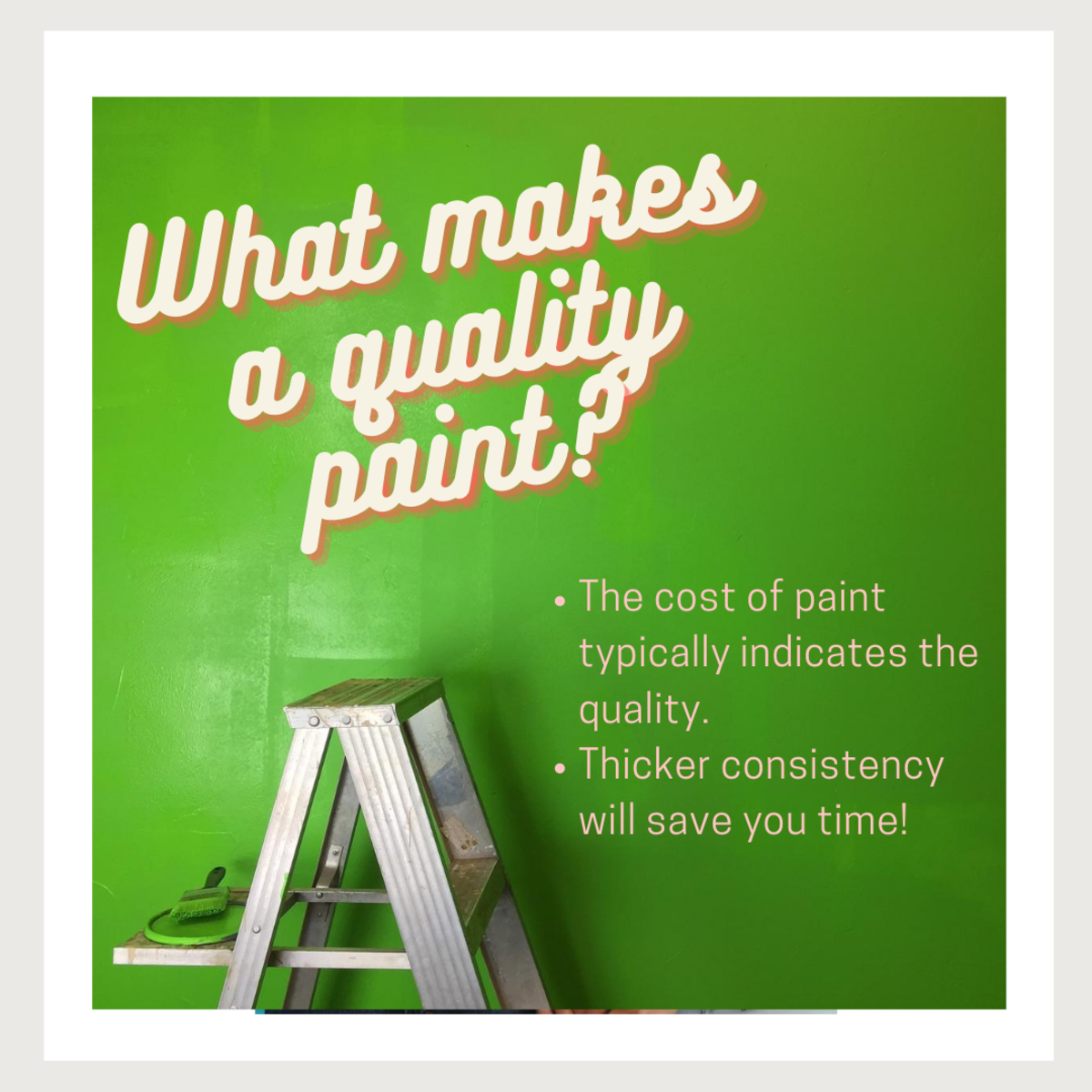 How can you identify a quality paint?