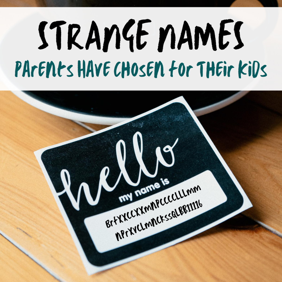 What makes a name strange is arguable, but some names definitely stand out more than others. (Yes, the name above is an actual name that parents tried to give their son.)
