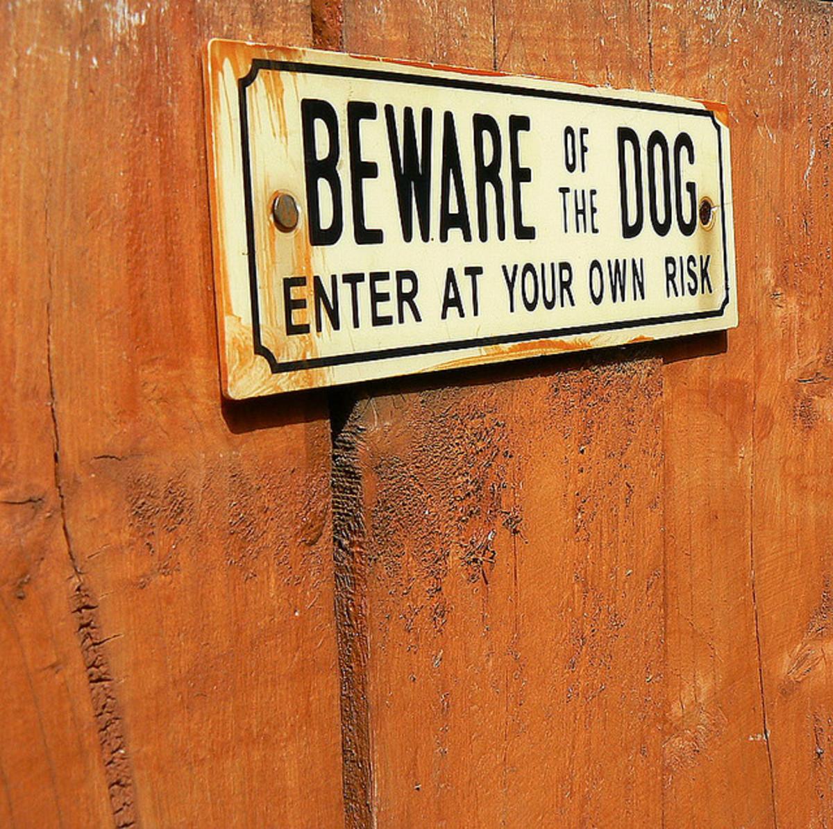 Warn anyone entering your yard.