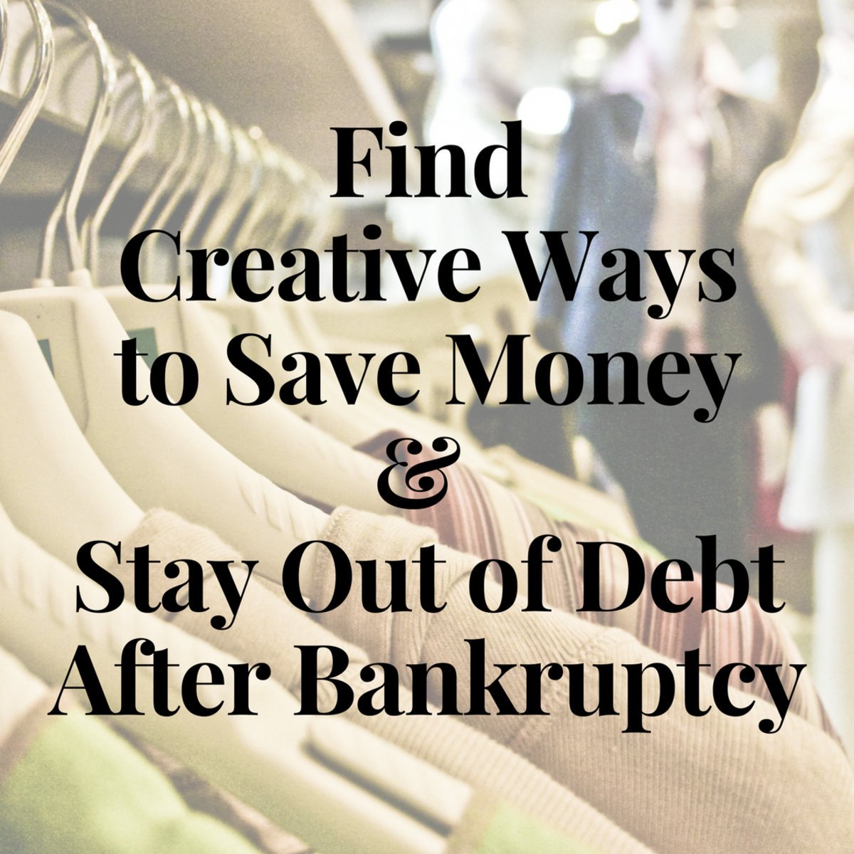 Avoid new debt by finding ways to cut costs. For example, shop the clearance rack in the back of your favorite clothing stores or purchase clothes off-season for big savings, even on brand names.