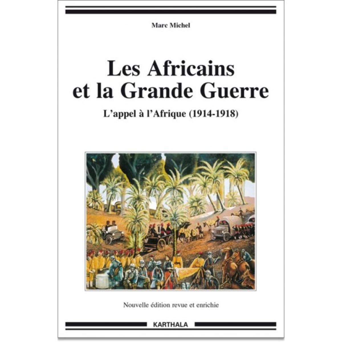 """""""Les Africains et la Grande Guerre"""" by Mare Michel"""