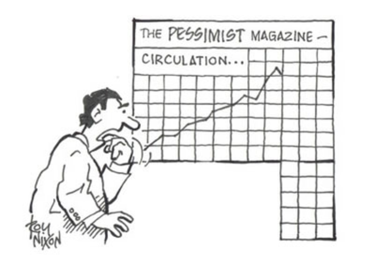 Irrational pessimism... it's like hoping for the worst