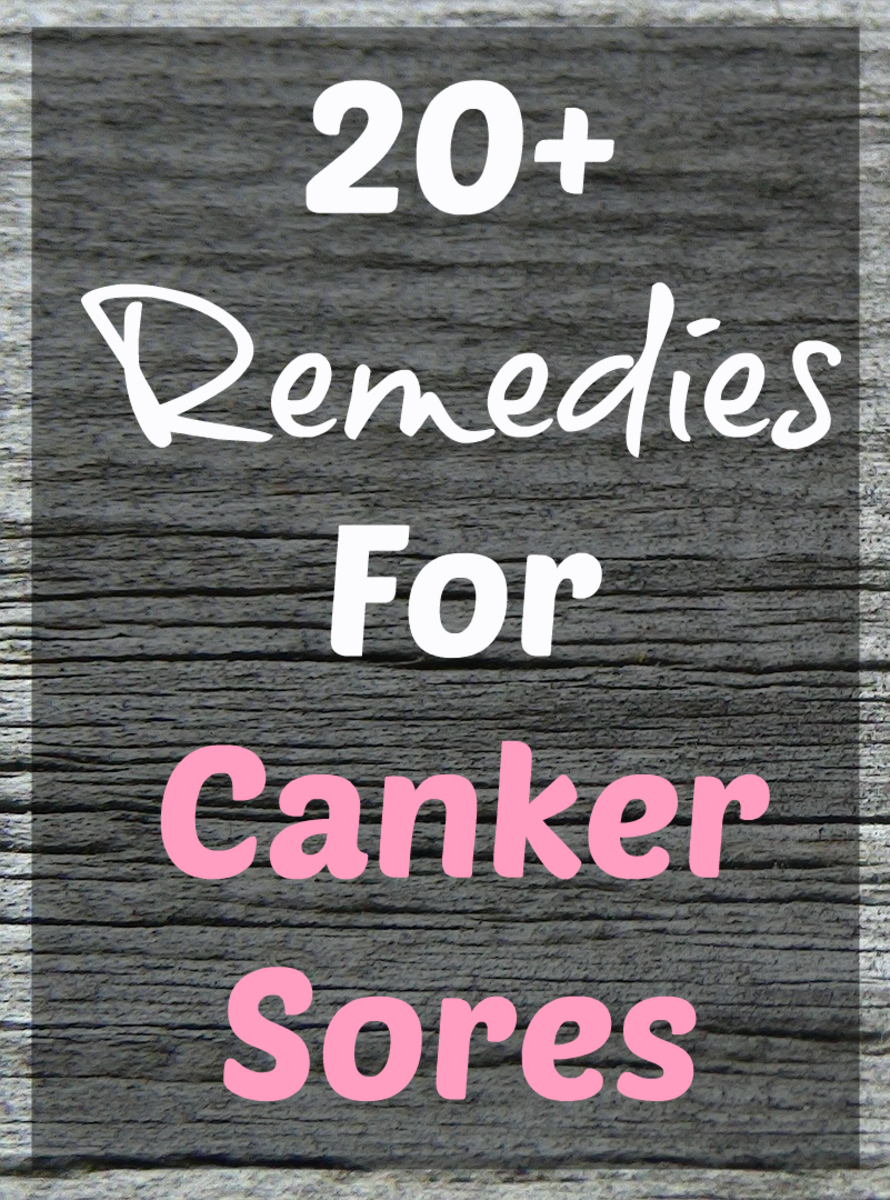 20+ Remedies For Canker Sores