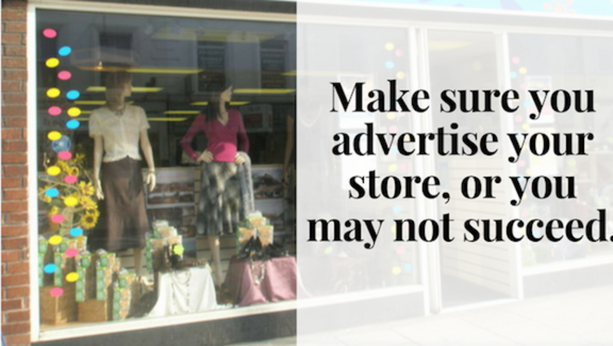 Your store's success hinges on your willingness to advertise!