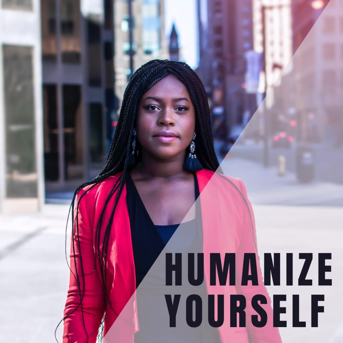 Humanize Yourself