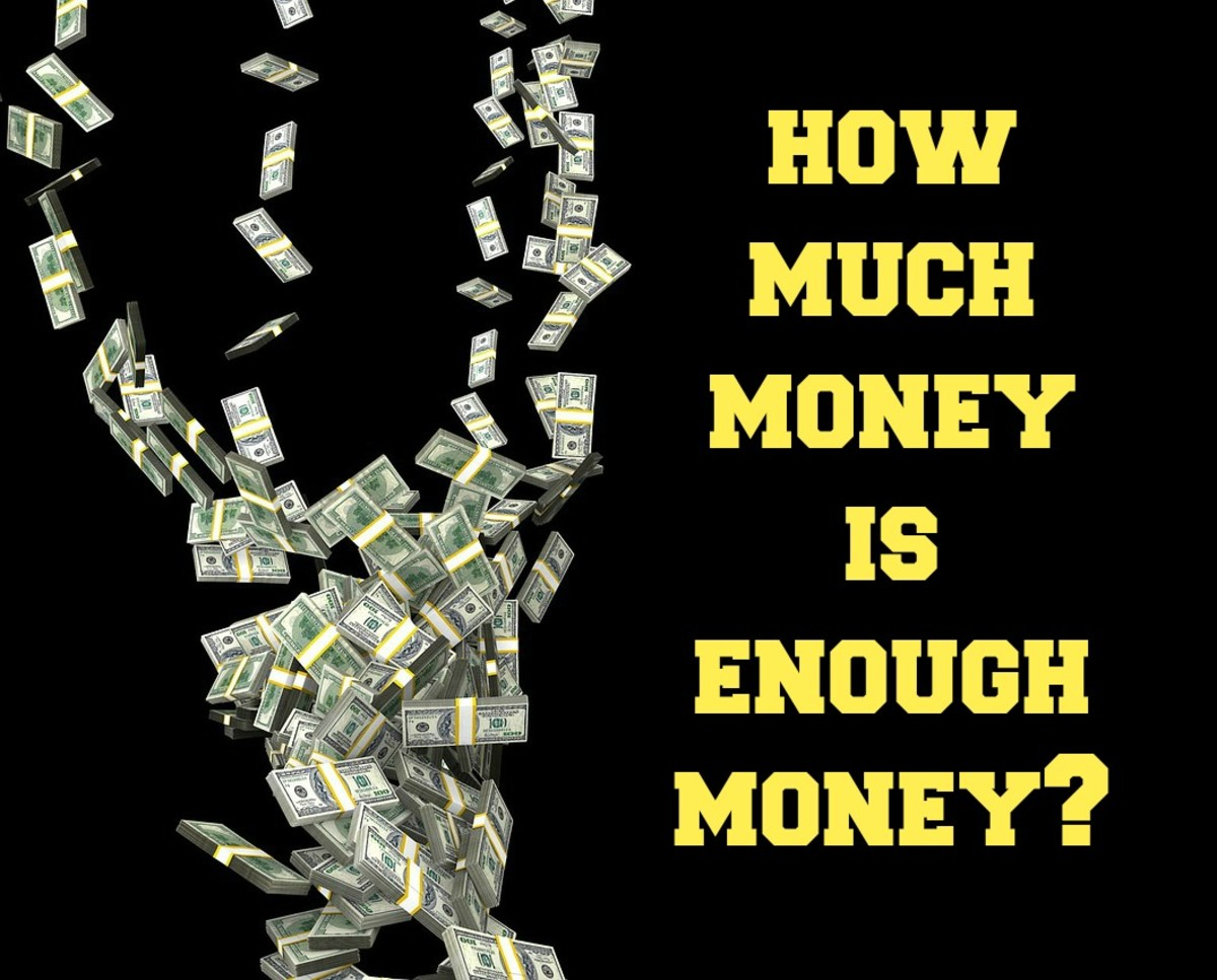 How much money is enough money? For some people, there is never enough.