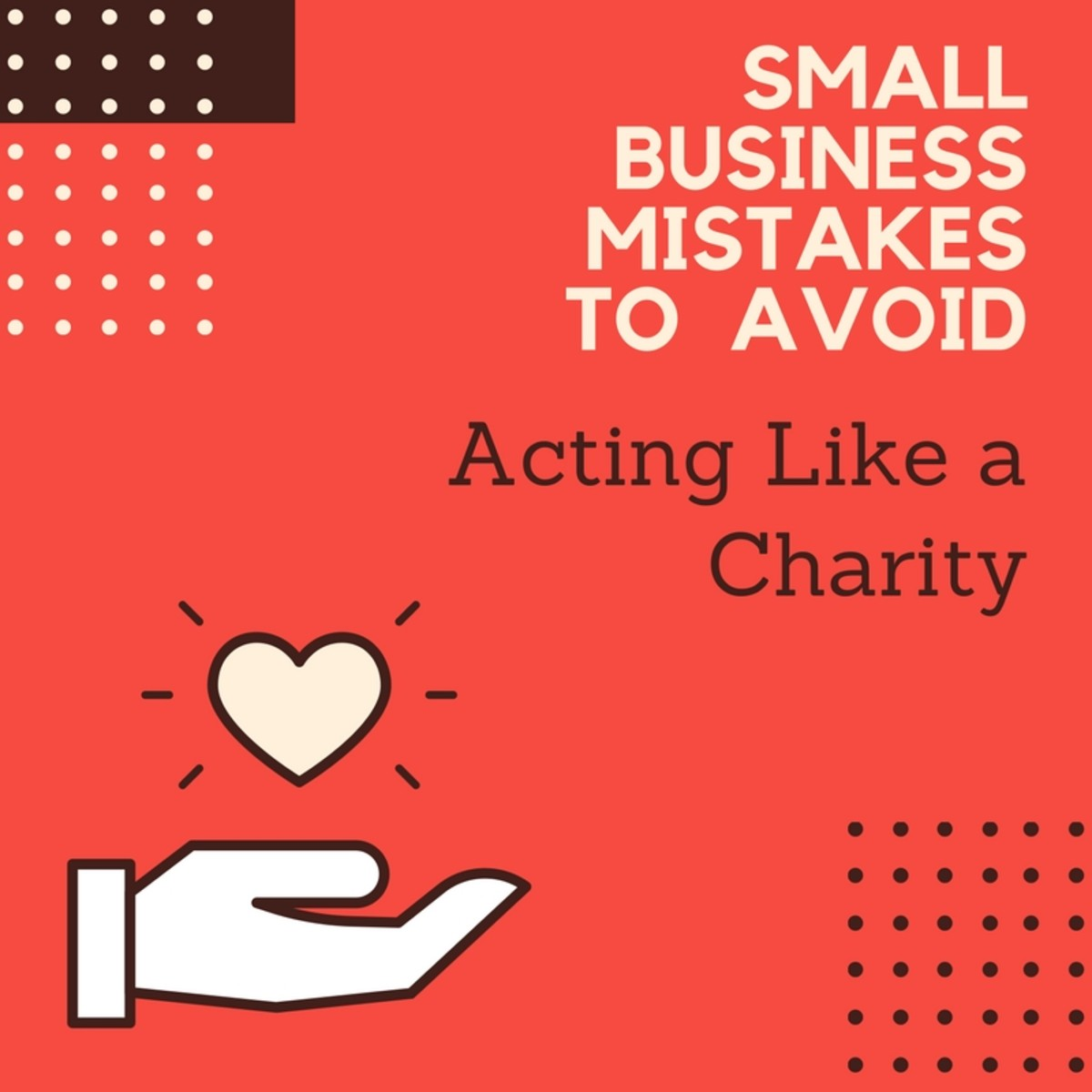 Small Business Mistakes to Avoid: Acting Like a Charity