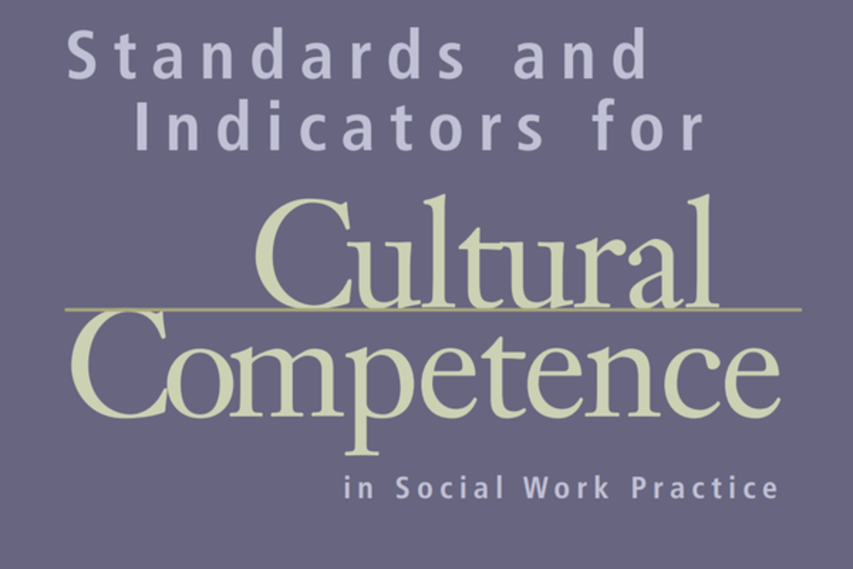 Standards and Indicators for cultural Competence in Social Work Practice ( 2005) The National Association of Social Workers