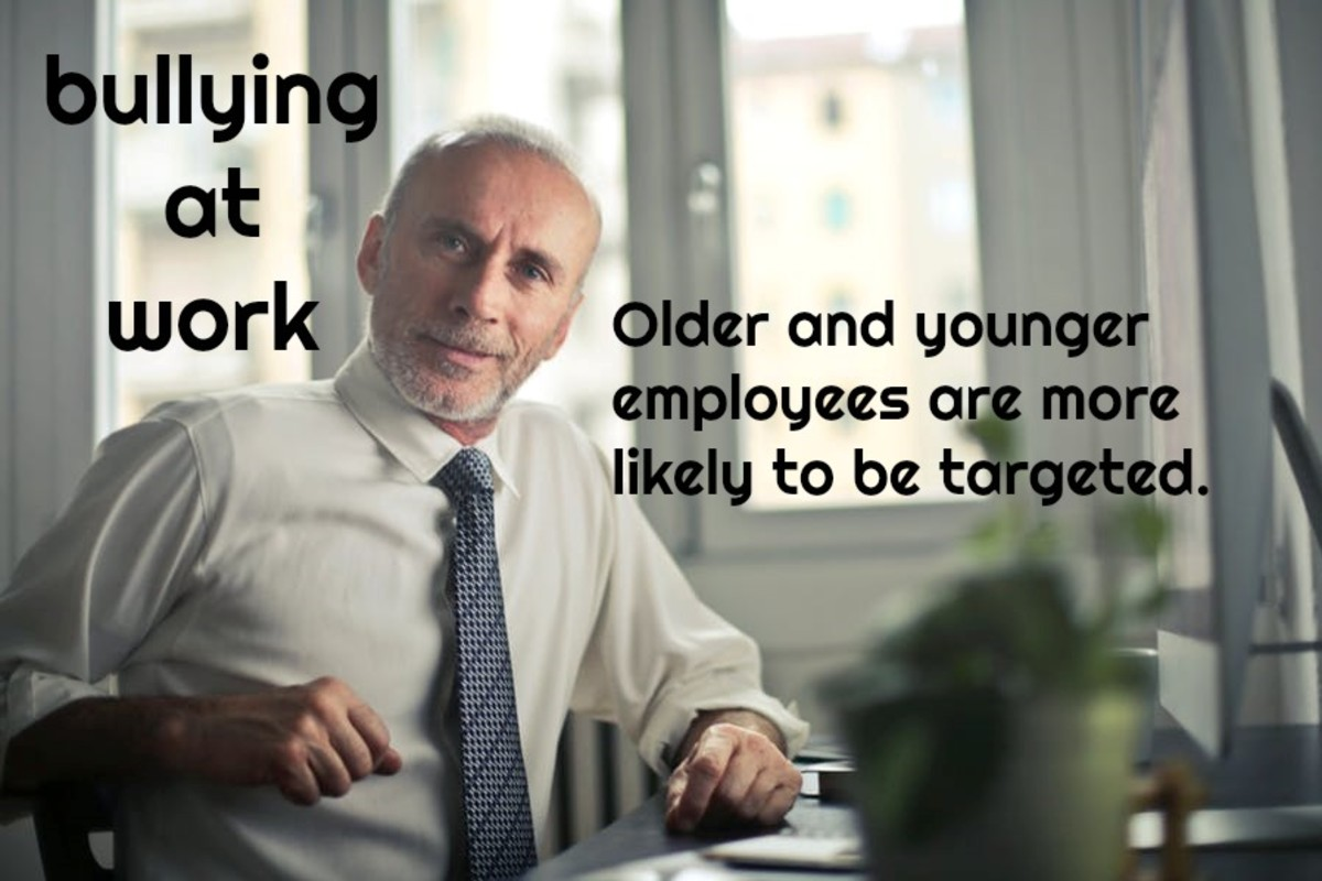 Worried about losing their jobs, older and younger workers are more vulnerable to bullying.