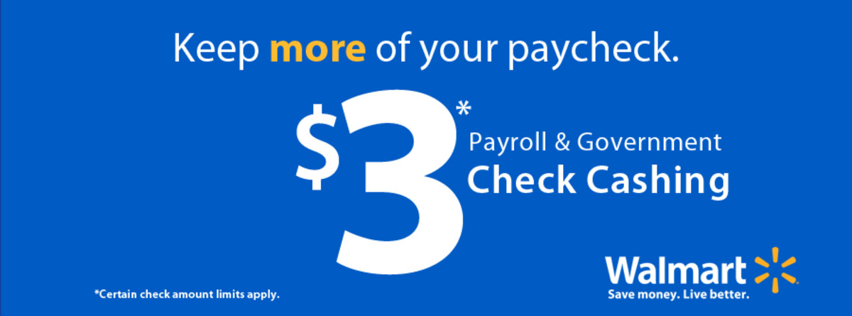 Walmart offers low-cost check cashing.