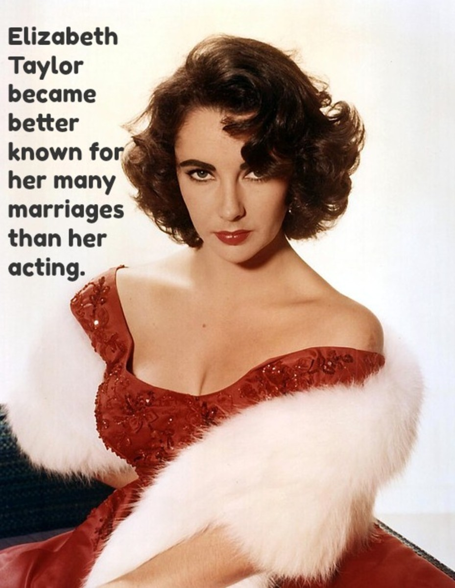 The film star, Elizabeth Taylor, was one of those women who always seemed to need a man. Married 8 times, she stayed in the public eye for decades because of interest in her private life.