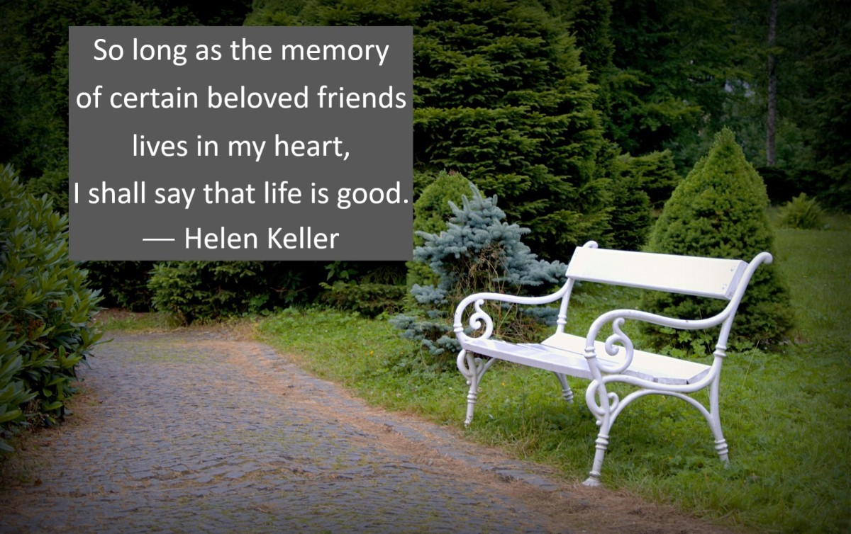 The memory of certain beloved friends lives in my heart.