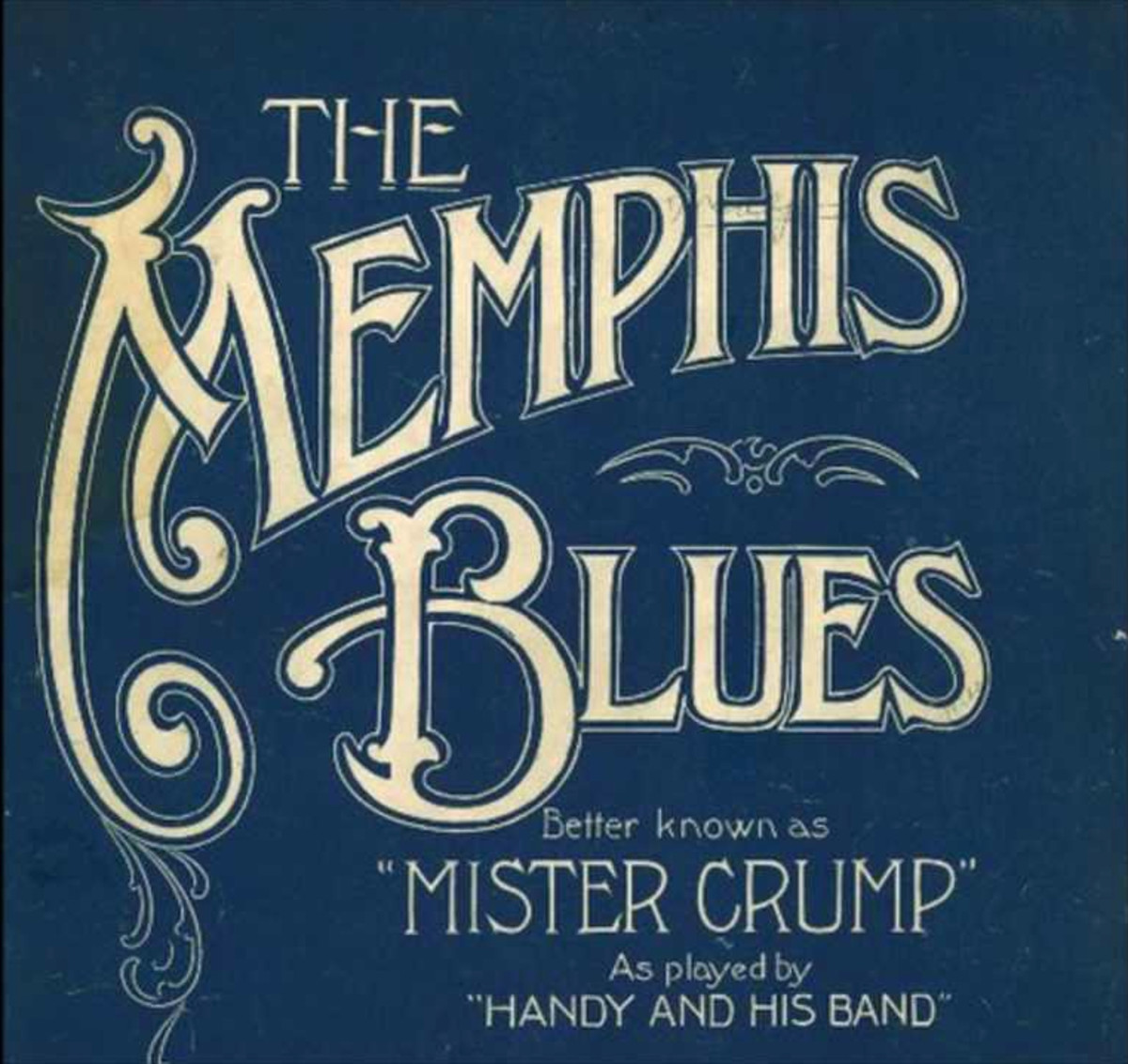 The Memphis Blues; which was formerly known as Mr. Crump Blues became famous as the first published blues song.
