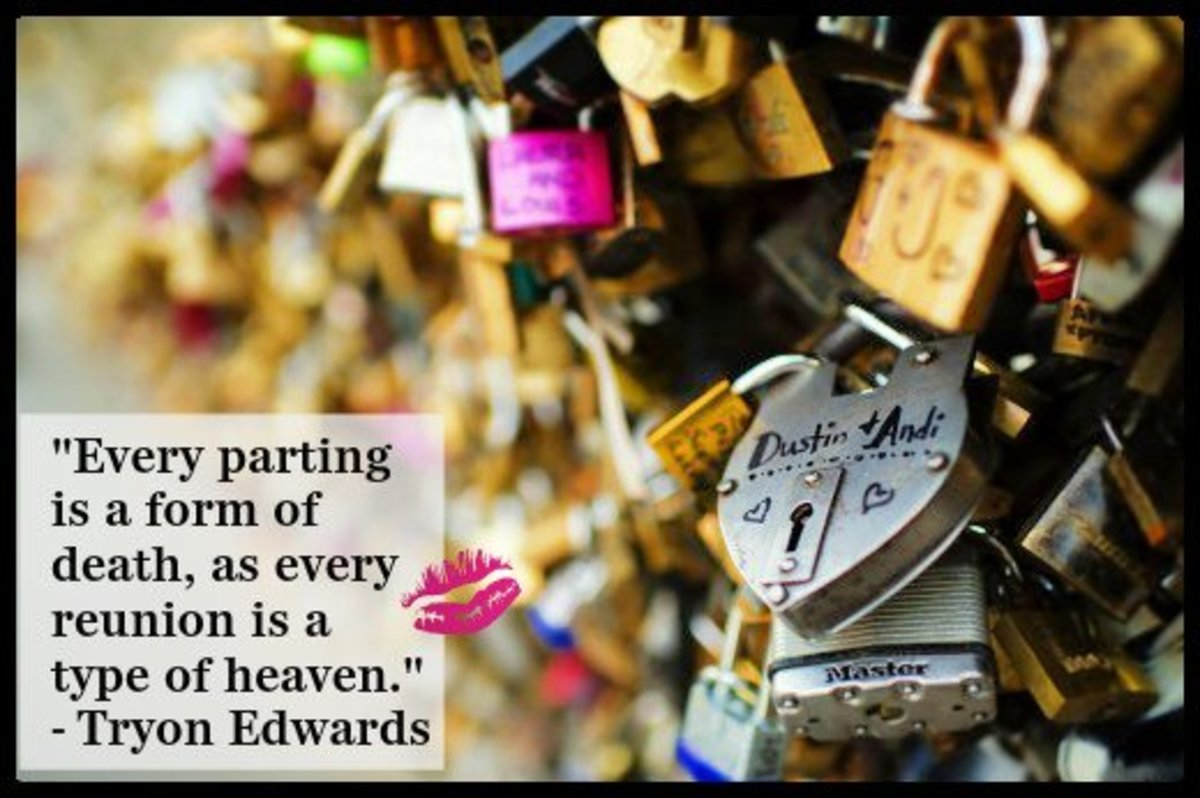 """""""Every parting is a form of death, as every reunion is a type of heaven."""" - Tryon Edwards"""