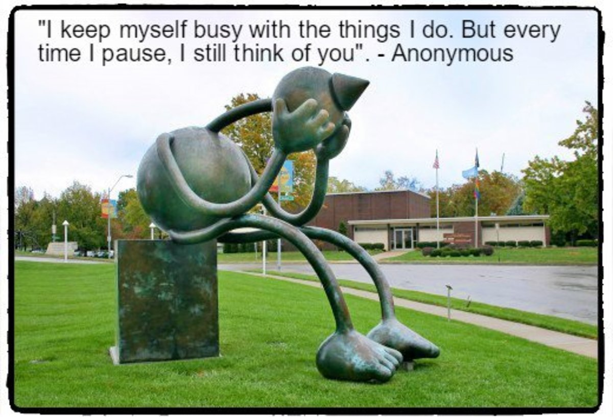 """""""I keep myself busy with the things I do. But every time I pause, I still think of you."""" - Anonymous"""