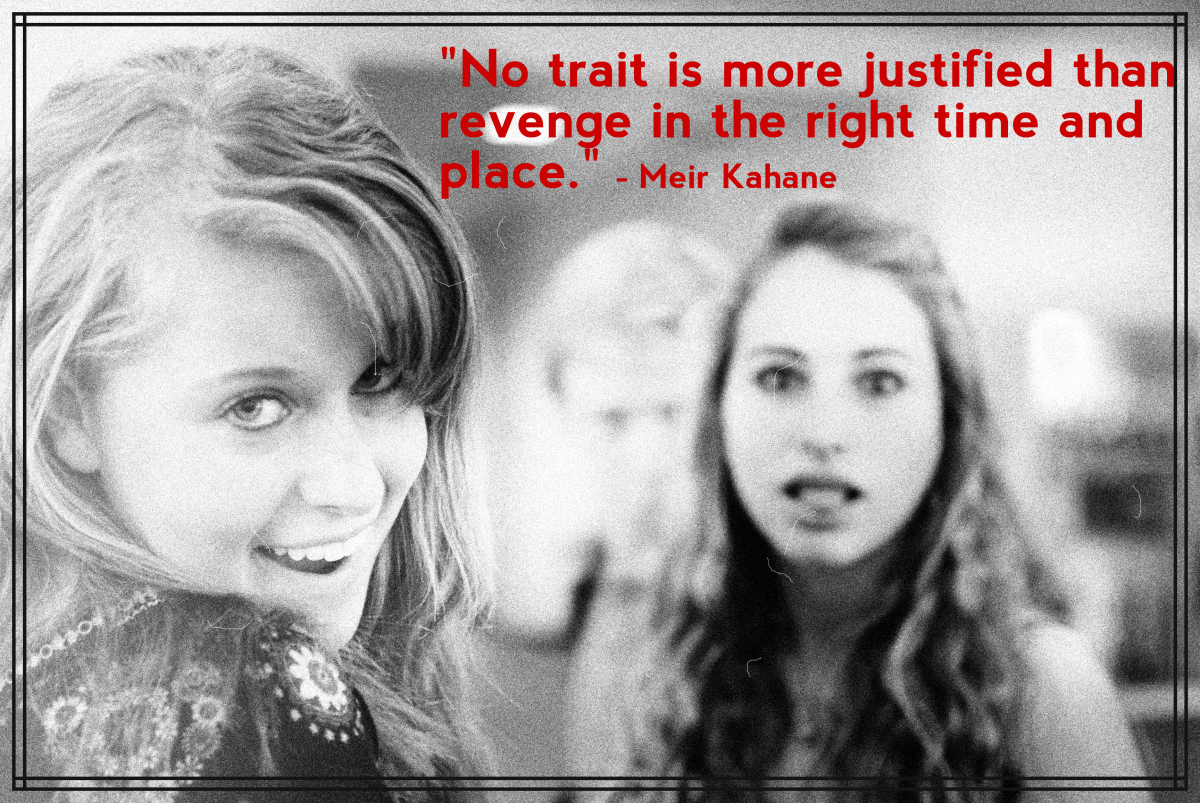 """""""No trait is more justified than revenge in the right time and place."""" - Meir Kahane, American rabbi"""
