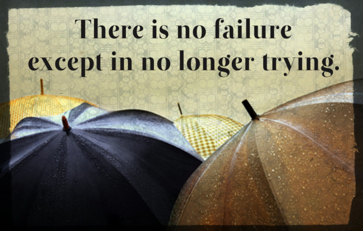"""There is no failure except in no longer trying."" - Christ Bradford, British children's writer"