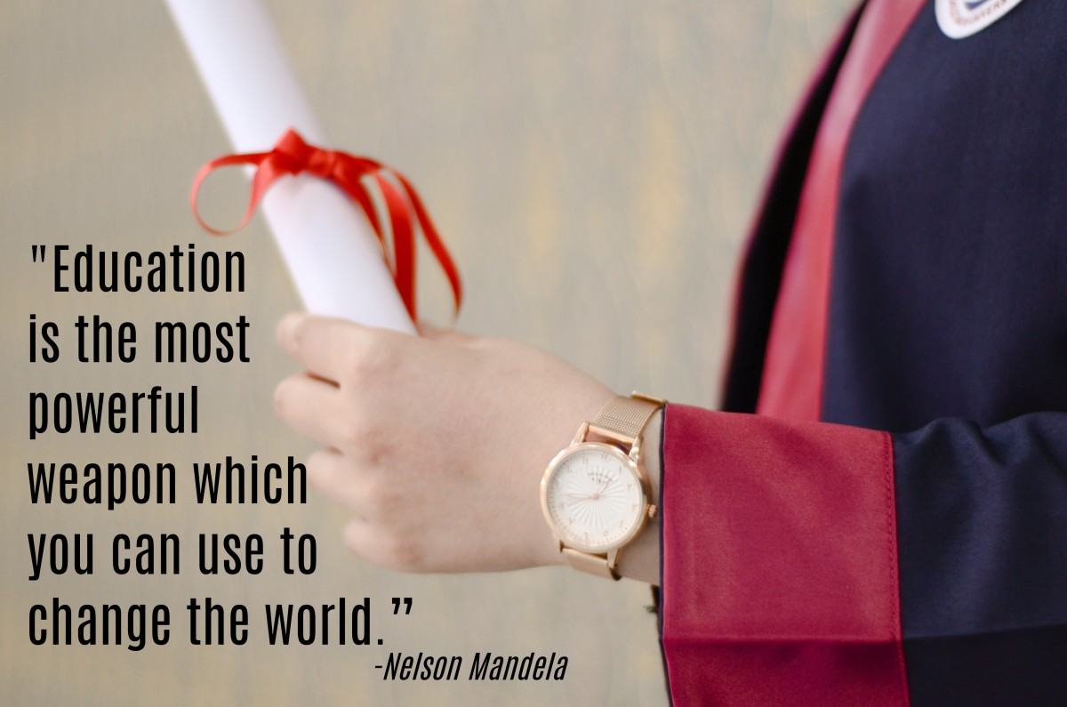 """""""Education is the most powerful weapon which you can use to change the world."""" - Nelson Mandela, President of South Africa"""