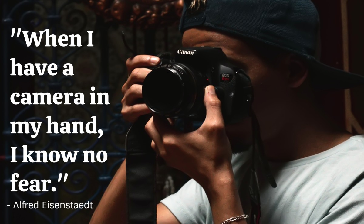 """When I have a camera in my hand, I know no fear."" - Alfred Eisenstaedt, German-born American photojournalist"