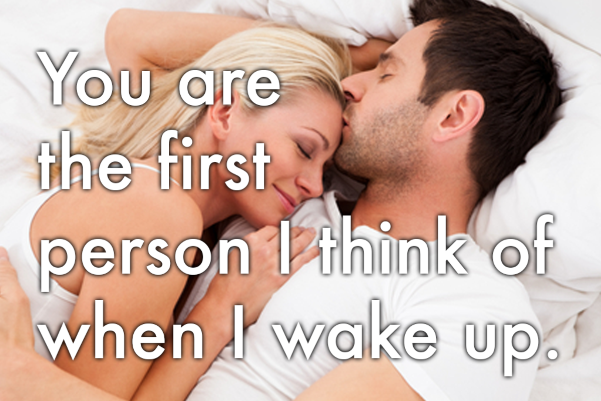 Words for the one who's always on your mind: 'You are the first person I think of when I wake up.'