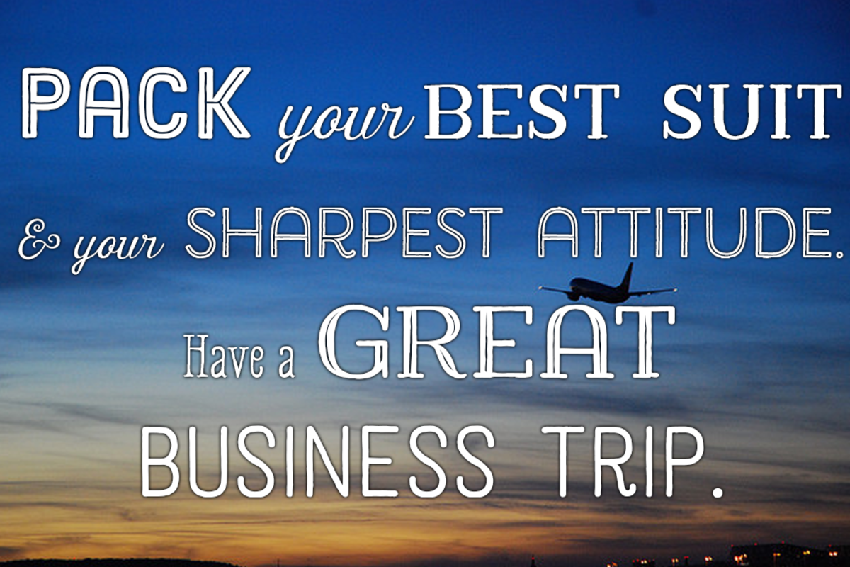 Message for a colleague leaving for a business trip: Pack your best suit and your sharpest attitude. Have a great business trip.