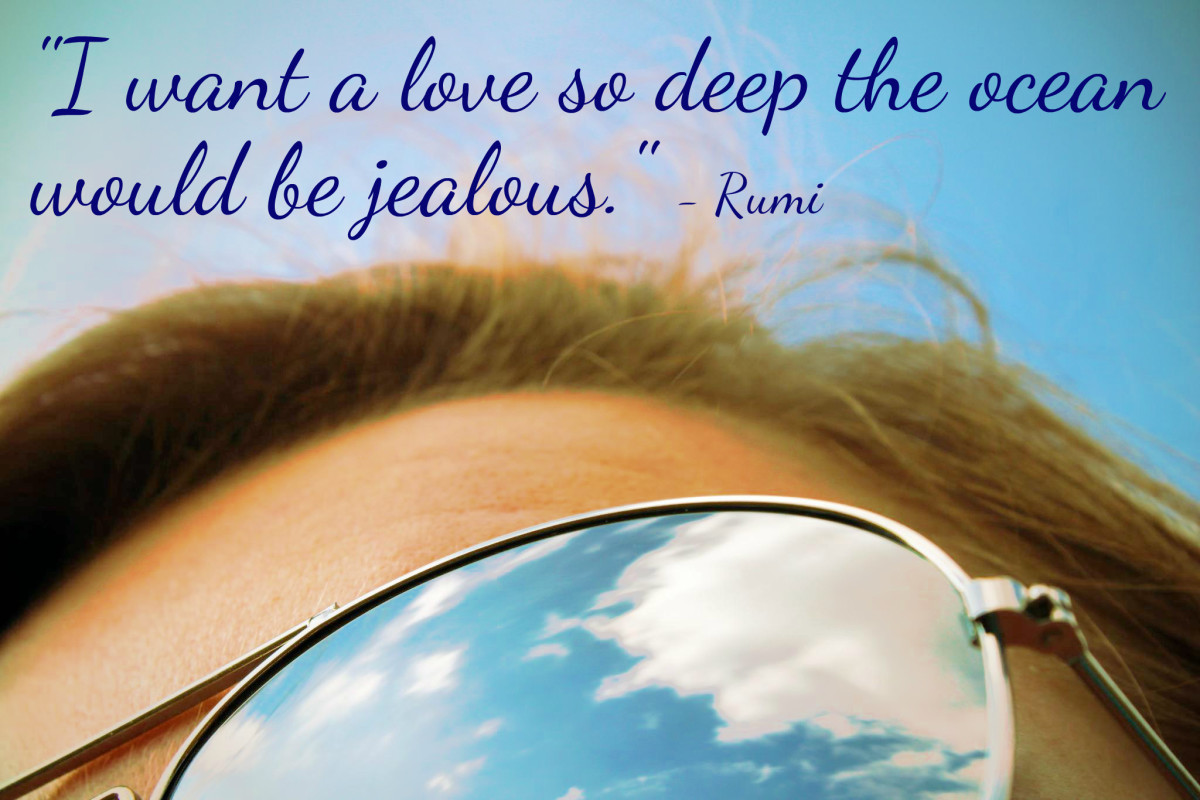 """I want a love so deep the ocean would be jealous."" - Rumi"