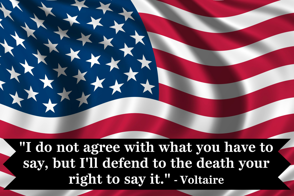 """I do not agree with what you have to say, but I'll defend to the death your right to say it."" - Voltaire, French writer and philosopher"