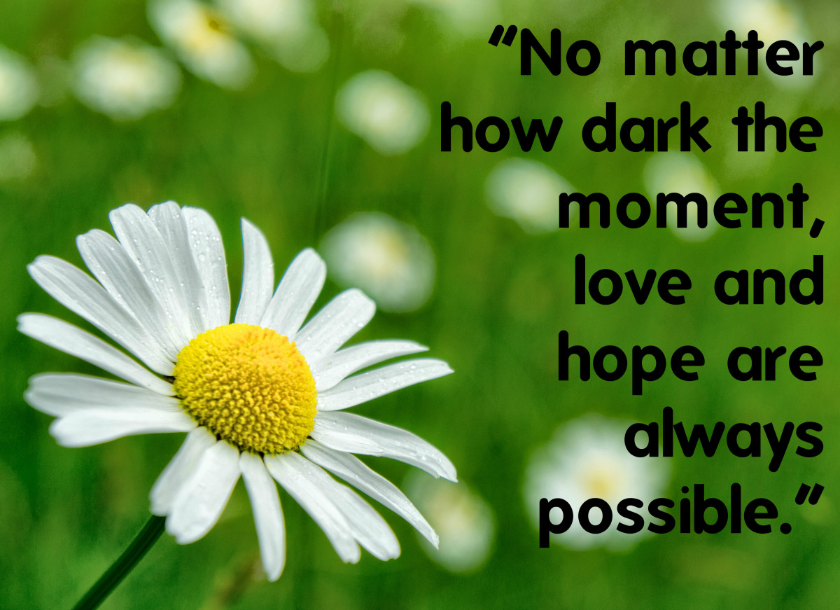 """No matter how dark the moment, love and hope are always possible."" - George Chakiris, American dancer"