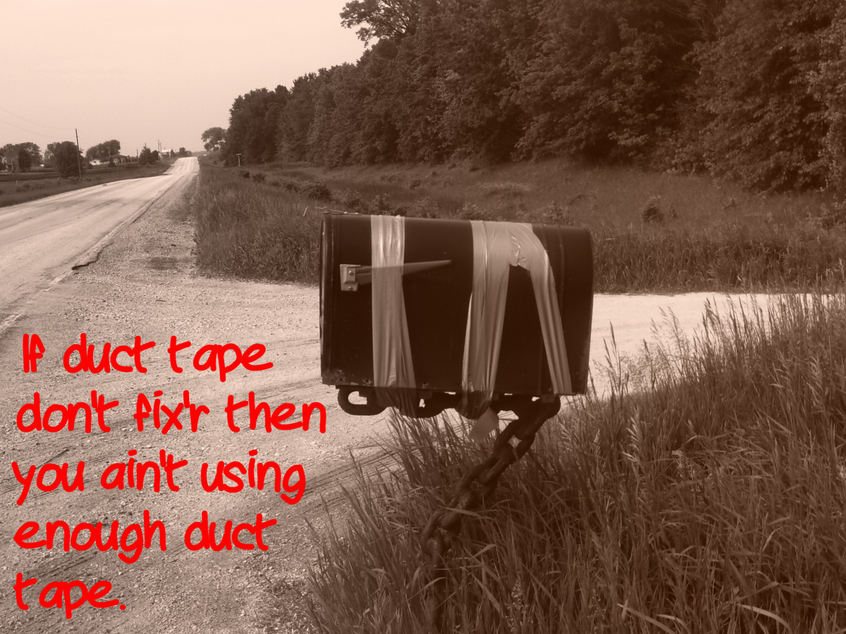If duct tape don't fix'r then you ain't using enough duct tape.