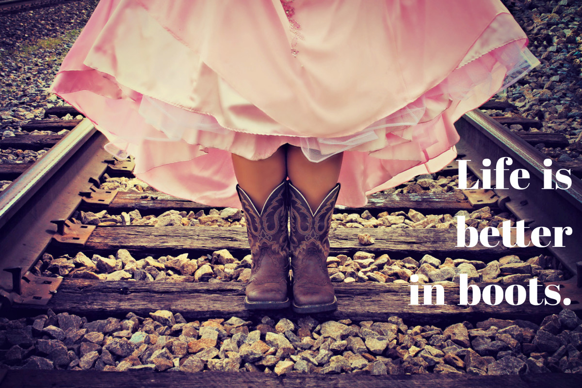 Life is better in boots.